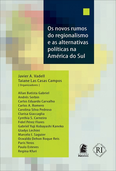Os novos rumos do regionalismo e as alternativas políticas na América do Sul